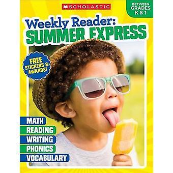 Weekly Reader - Summer Express (Between Grades K & 1) by Scholastic Te