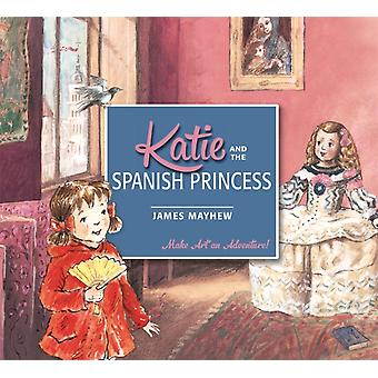 Katie and the Spanish Princess (Paperback) by Mayhew James
