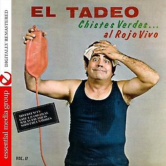 El Tadeo - El Tadeo: Vol. 2-Chistes Verdesa.Al Rojo Vivo [CD] USA import