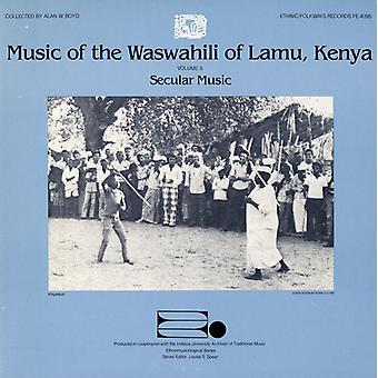 Music of the Waswahili of Lamu Kenya - Music of the Waswahili of Lamu Kenya: Vol. 3-Secular Music [CD] USA import