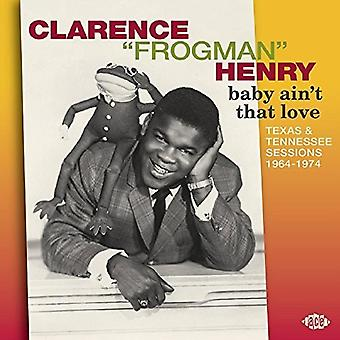 Clarence Froschmann Henry - Baby Ain't, die Love: Texas & Tennessee 1964-74 [CD] USA import