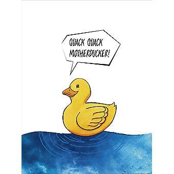 Quack quack Motherducker! Art print Madeleine papier 200 gr. Mat klein formaat