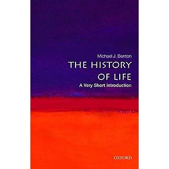 The History of Life - A Very Short Introduction by Michael J. Benton -