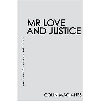 Mr Love and Justice - Allison & Busby Classics by Colin MacInnes - 978