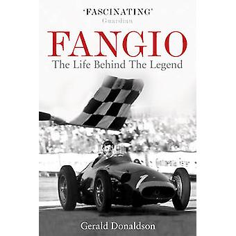 Fangio - The Life Behind the Legend by Gerald Donaldson - 978075351827