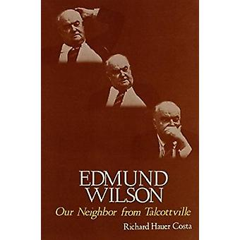 Edmund Wilson - Our Neighbor from Talcottville by Richard Haver Costa