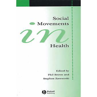 Social Movements in Health by Phil Brown - Stephen Zavestoski - 97814