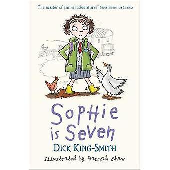 Sophie är sju av Dick King-Smith - Hannah Shaw - 9781406344349 bok