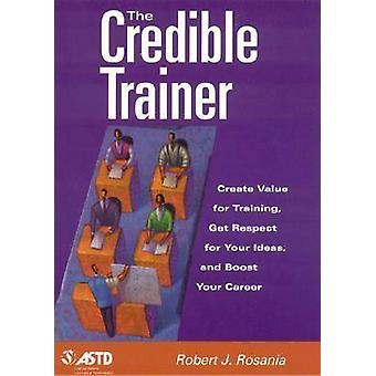 The Credible Trainer - Create Value for Training - Get Respect for You