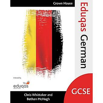 Eduqas GCSE German by Chris Whittaker - Bethan McHugh - 9781785830914