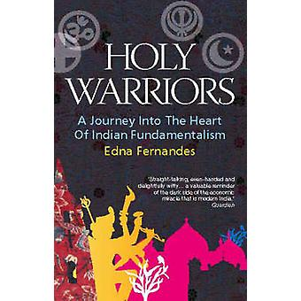 Holy Warriors - A Journey into the Heart of Indian Fundamentalism (New