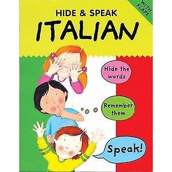 Hide and Speak Italian by Catherine Bruzzone - Susan Martineau - Loui
