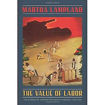 The Value of Labor: The Science of Commodification in Hungary, 1920-1956