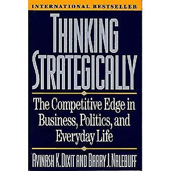 Tænker strategisk: Den konkurrencemæssige forspring i Business, politik og hverdagslivet