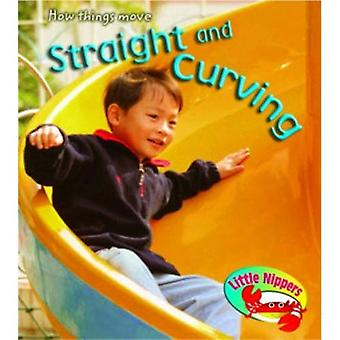 Straight and Twisting in the Park (Little Nippers: How Do Things Move)