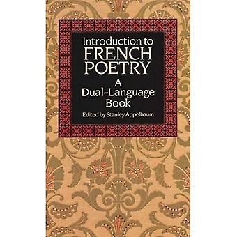 Introduction to French Poetry: A Dual-language Book (Dual-Language Books)