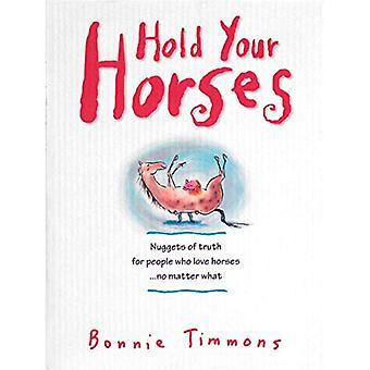 Maintenez vos chevaux: Pépites de vérité pour ceux qui aiment les chevaux... n'importe quoi: sagesse essentielle pour les personnes qui aiment chevaux peu importe quoi