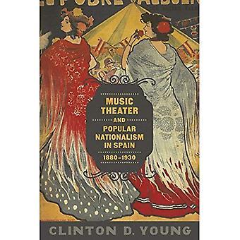 Musiktheater und beliebte Nationalismus in Spanien, 1880-1930