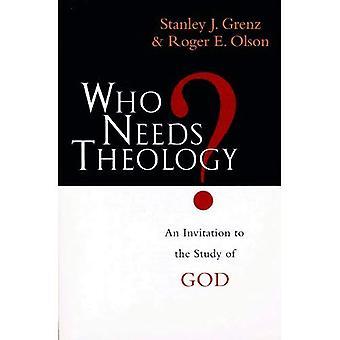 Vem behöver teologi?: inbjudan till studien av Gud