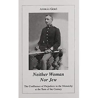 Vrouw noch Jood - de samenvloeiing van vooroordelen in de Oostenrijks-Hongaarse monarchie aan het begin van de eeuw...