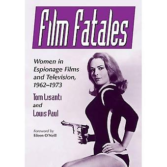 Film Fatales: Women in Espionage Films and Television, 1962-1973