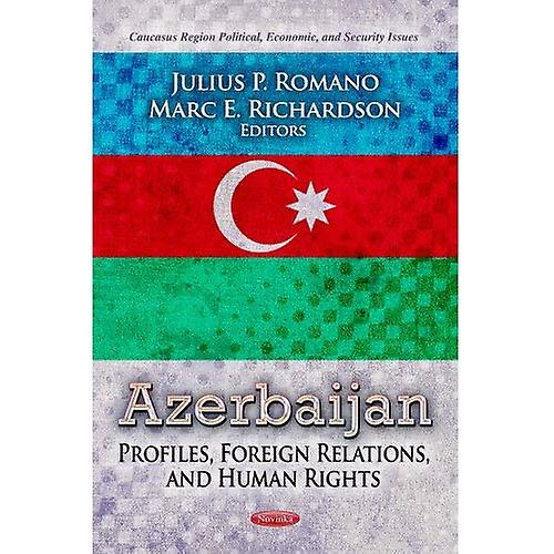 AZERBAIJAN PROFILES FOREIGN (Caucasus Region Political, Economic, and Security Issues)