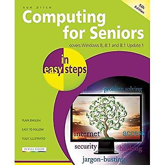Computing for Seniors in Easy Steps: Covers Windows 8 and Office 2013