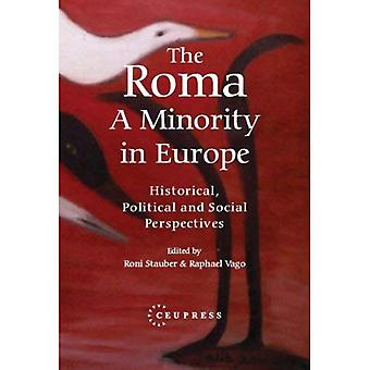 The Roma - A Minority in Europe : Historical, Political and Social Perspectives