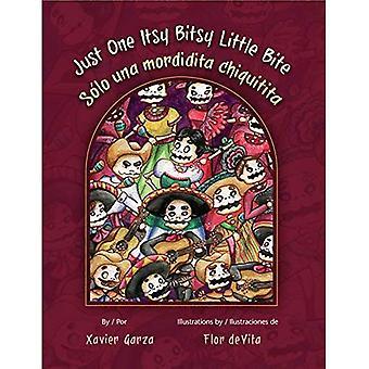Just One Itsy Bitsy Little� Bite / Solo Una Mordidita� Chiquitita