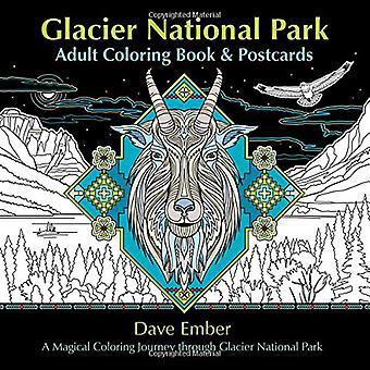 Livre de coloriage adulte de parc National des glaciers et des cartes postales: un voyage de coloriage magique à travers le parc National de Glacier