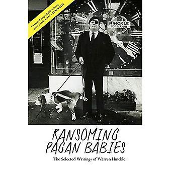 Ransoming Pagan Babies: The� Selected Writings of Warren Hinckle