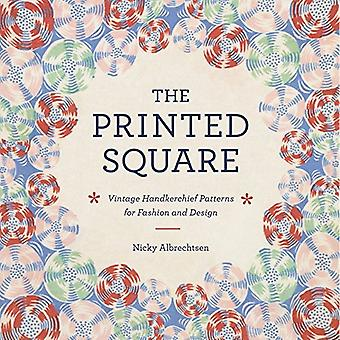 The Printed Square: Vintage Handkerchief Patterns for Fashion and Design