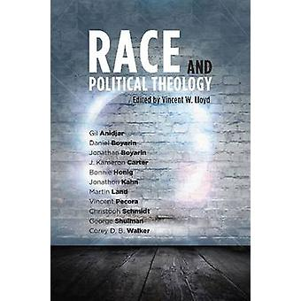 Race and Political Theology by Vincent W. Lloyd - 9780804773157 Book