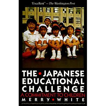 The Japanese Educational Challenge A Commitment to Children by White & Merry