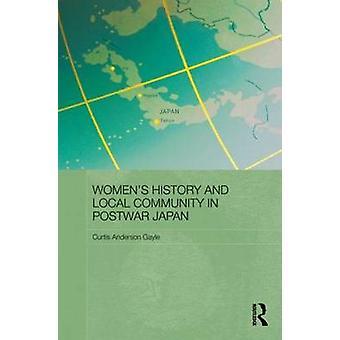 Womens Geschichte und Gemeinde im Japan der Nachkriegszeit von Gayle & Curtis Anderson