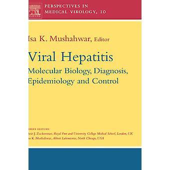 Viral Hepatitis Molecular Biology Diagnosis and Control by Mushahwar