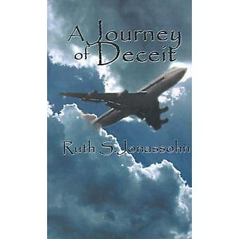 A Journey of Deceit by Jonassohn & Ruth S.