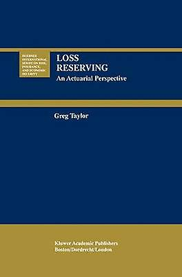 Loss Reserving  An Actuarial Perspective by Taylor & Gregory