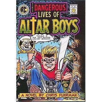 The Dangerous Lives of Altar Boys di Fuhrman & Chris