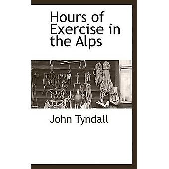 Hours of Exercise in the Alps by Tyndall & John