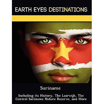 Suriname, incluindo sua história The Laarwijk The Central Suriname reserva natural e mais por Browning & Renee
