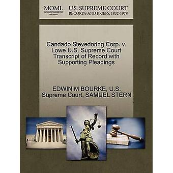 Candado Stevedoring Corp. v. Lowe U.S. Supreme Court Transcript of Record with Supporting Pleadings by BOURKE & EDWIN M