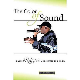 Väri ääni rodun uskonnon ja musiikin Brasiliassa Burdick & John