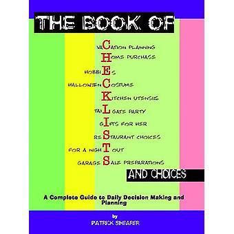 Boken av checklistor och val A Complete Guide to dagliga beslutsfattande och planering av Shearer & Patrick