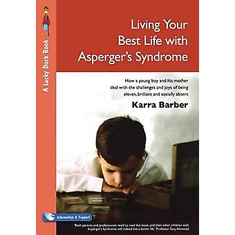 Living Your Best Life with Aspergers Syndrome by Barber & Karra