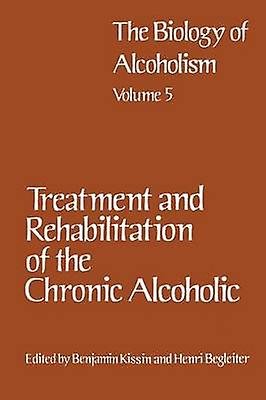 TreatHommest and Rehabilitation of the Chronic Alcoholic by Kissin & Benjamin