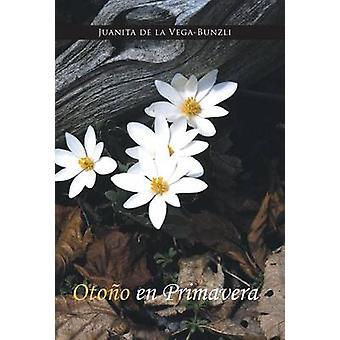Otono En Primavera by De La VegaBunzli & Juanita