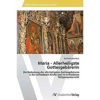 Maria Allerheiligste Gottesgebrerin av Jovanovic Svetlana