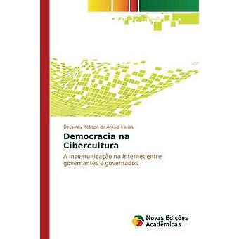 Democracia na Cibercultura by de Arajo Farias Deusiney Robson