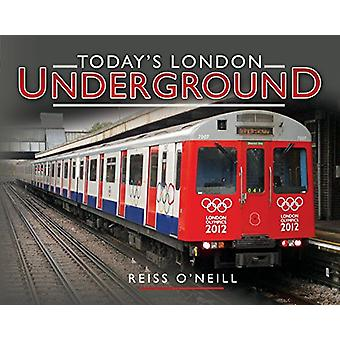 Today's London Underground by Reiss O'Neill - 9781473823471 Book